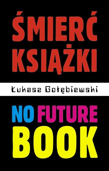 Śmierć książki. No Future Book - Ebook (Książka PDF) do pobrania w formacie PDF