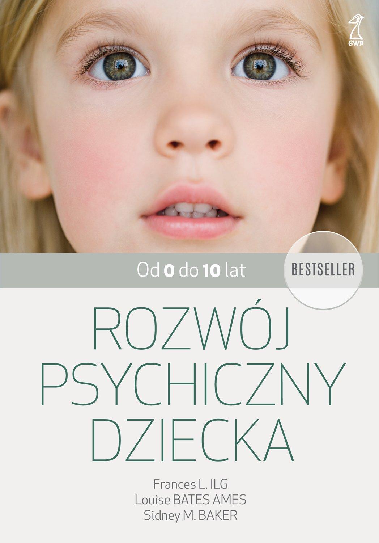 Rozwój psychiczny dziecka od 0 do 10 lat - Ebook (Książka na Kindle) do pobrania w formacie MOBI