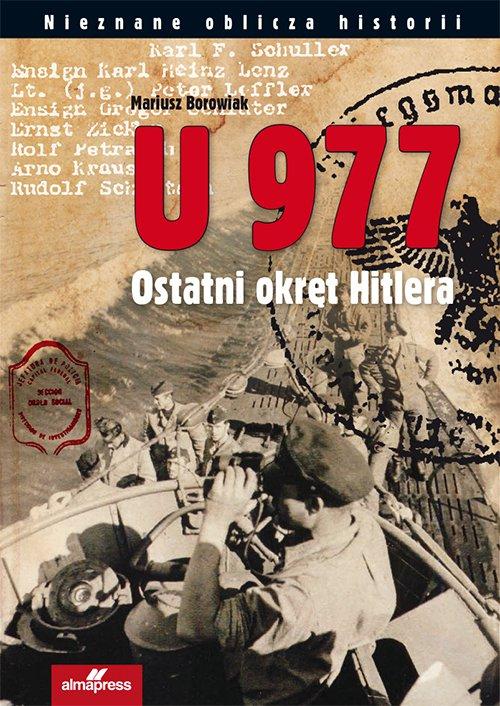 U 977. Ostatni okręt Hitlera - Ebook (Książka PDF) do pobrania w formacie PDF