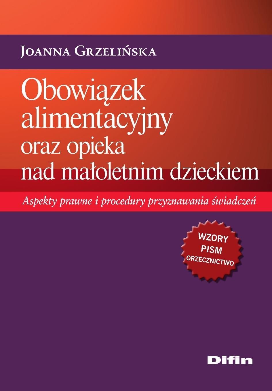 Obowiązek alimentacyjny oraz opieka nad małoletnim dzieckiem. Aspekty prawne i procedury przyznawania świadczeń - Ebook (Książka PDF) do pobrania w formacie PDF