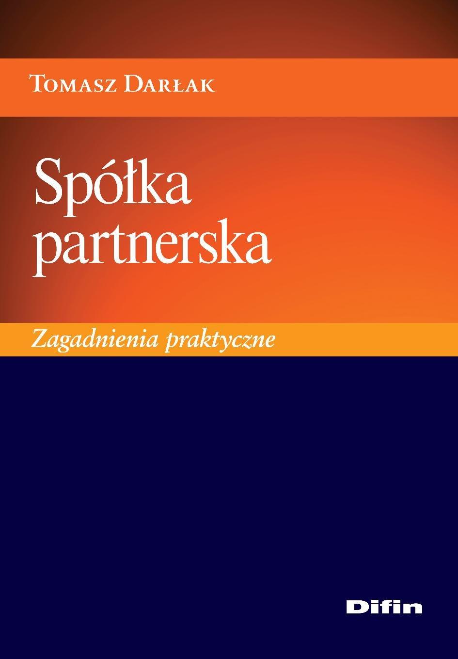 Spółka partnerska. Zagadnienia praktyczne - Ebook (Książka PDF) do pobrania w formacie PDF