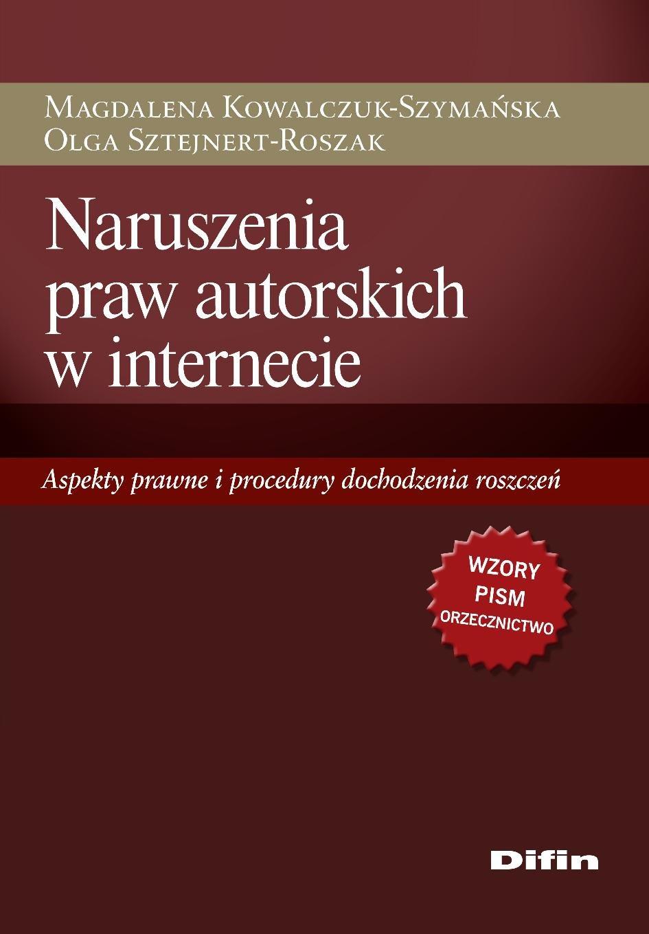 Naruszenia praw autorskich w internecie. Aspekty prawne i procedury dochodzenia roszczeń - Ebook (Książka PDF) do pobrania w formacie PDF
