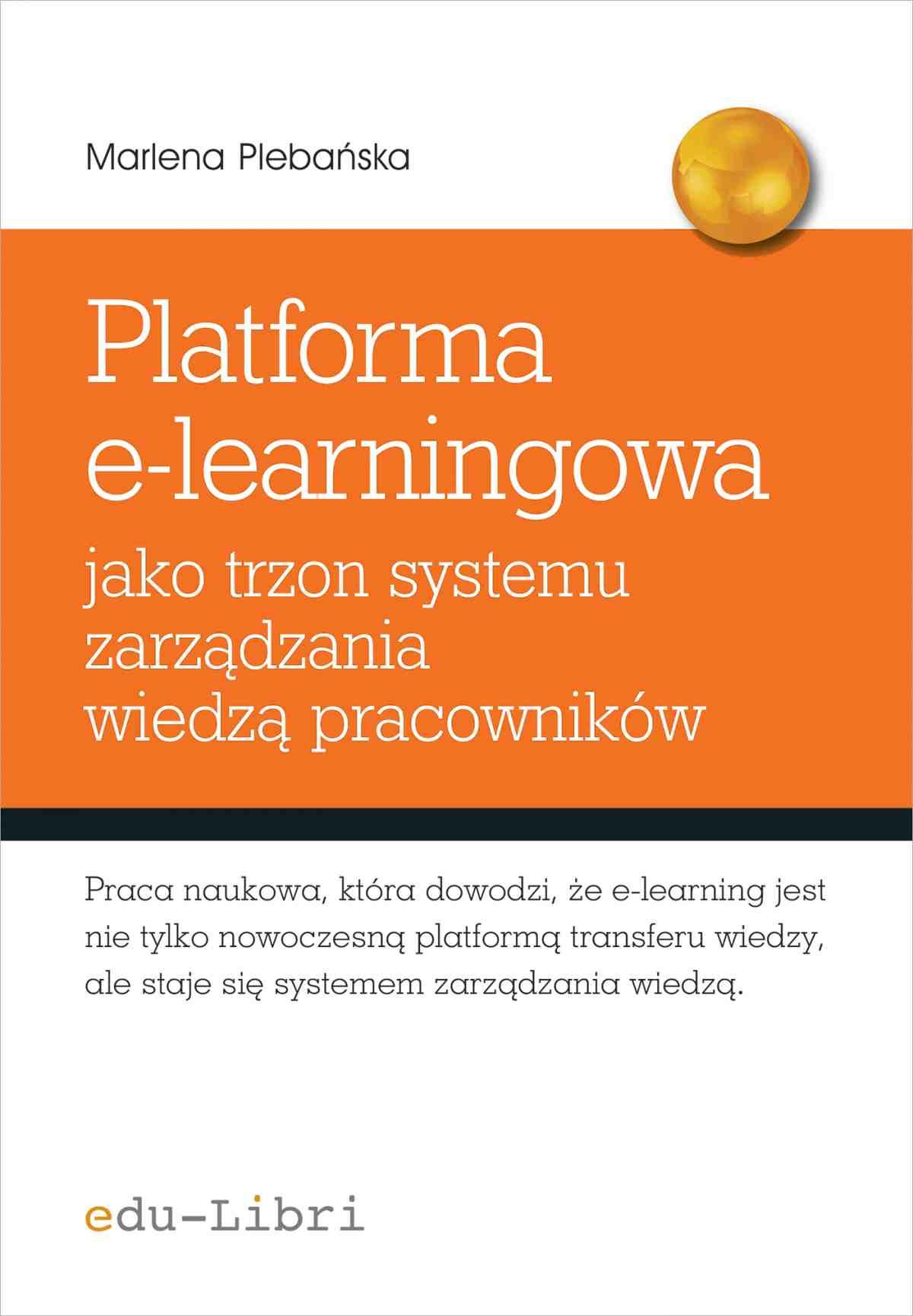 Platforma e-learningowa jako trzon systemu zarządzania wiedzą pracowników - Ebook (Książka na Kindle) do pobrania w formacie MOBI