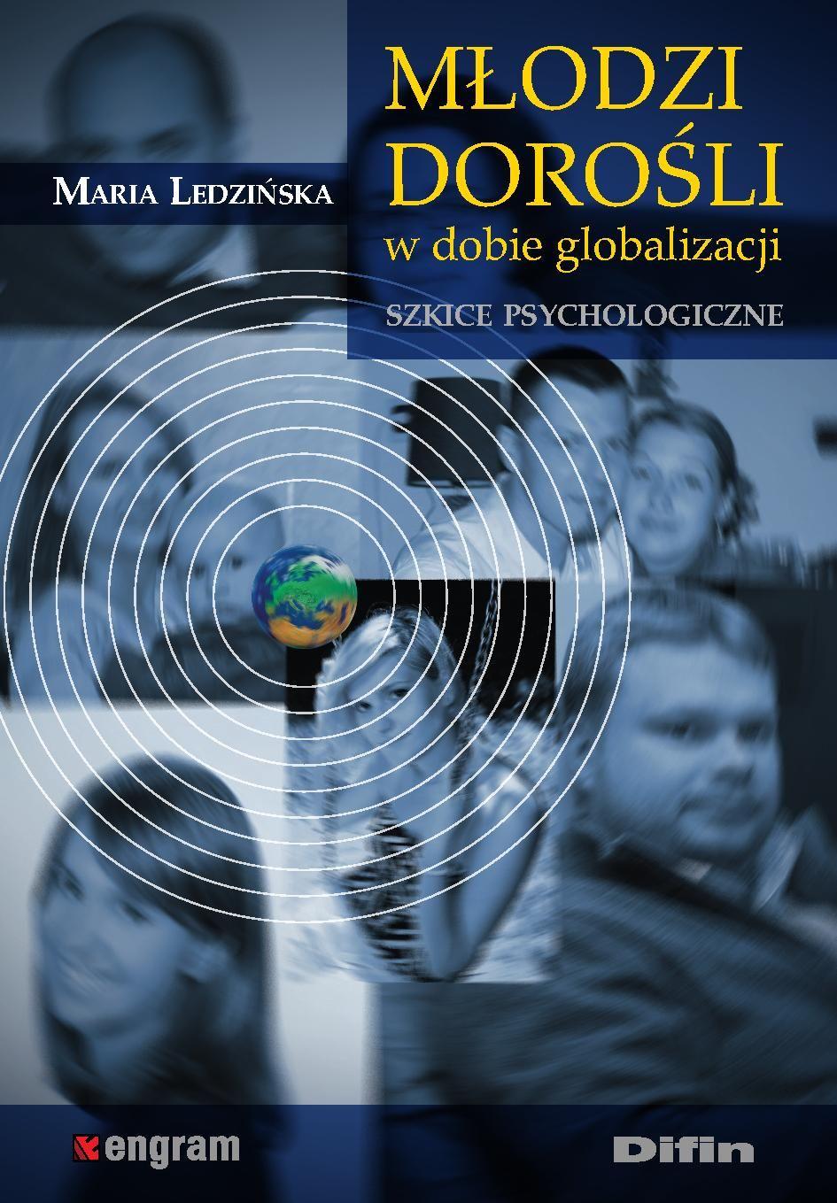Młodzi dorośli w dobie globalizacji. Szkice psychologiczne - Ebook (Książka PDF) do pobrania w formacie PDF