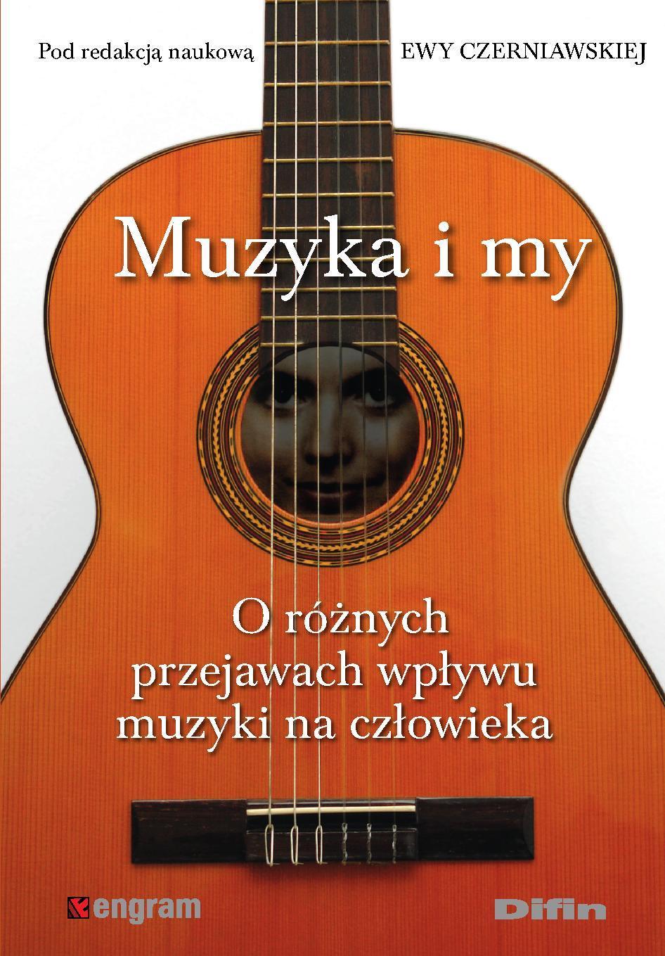 Muzyka i my. O różnych przejawach wpływu muzyki na człowieka - Ebook (Książka PDF) do pobrania w formacie PDF