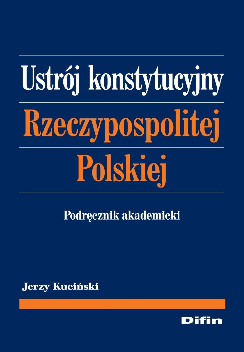 Ustrój konstytucyjny Rzeczypospolitej Polskiej. Podręcznik akademicki - Ebook (Książka PDF) do pobrania w formacie PDF