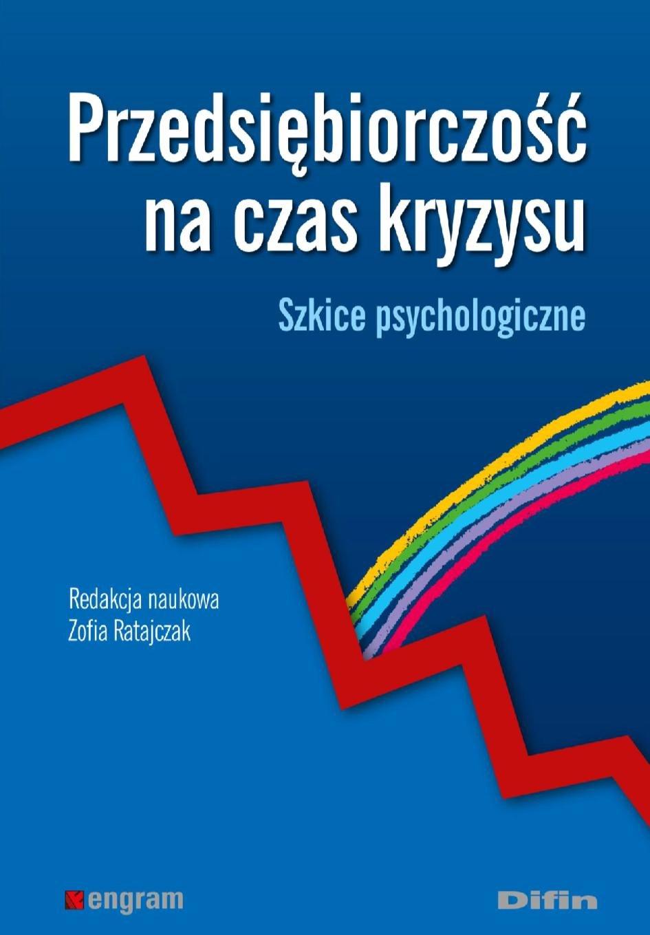 Przedsiębiorczość na czas kryzysu. Szkice psychologiczne - Ebook (Książka PDF) do pobrania w formacie PDF