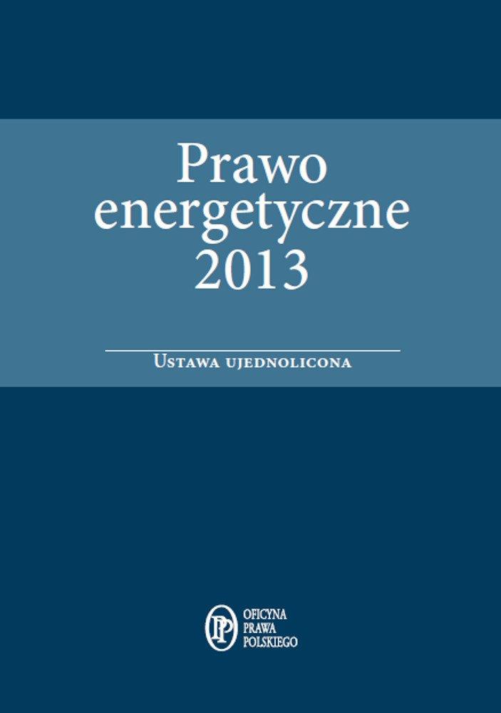 Prawo energetyczne 2013 - ustawa ujednolicona - Ebook (Książka PDF) do pobrania w formacie PDF