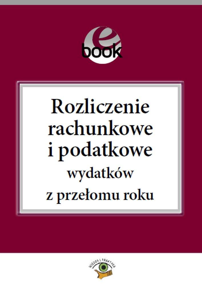 Rozliczenie rachunkowe i podatkowe wydatków z przełomu roku - Ebook (Książka PDF) do pobrania w formacie PDF