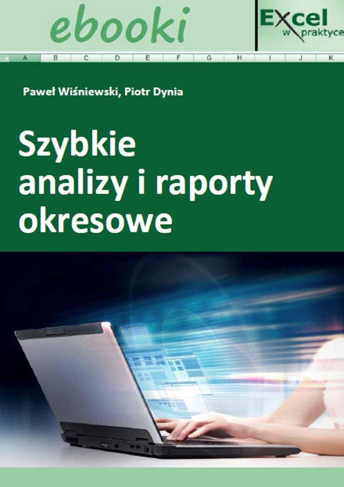 Szybkie analizy i raporty okresowe w Excelu - Ebook (Książka PDF) do pobrania w formacie PDF