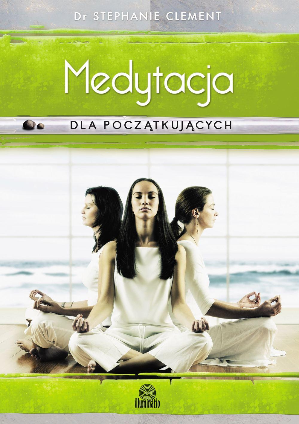 Medytacja dla początkujących. Techniki świadomości, uważności i relaksacji - Ebook (Książka EPUB) do pobrania w formacie EPUB