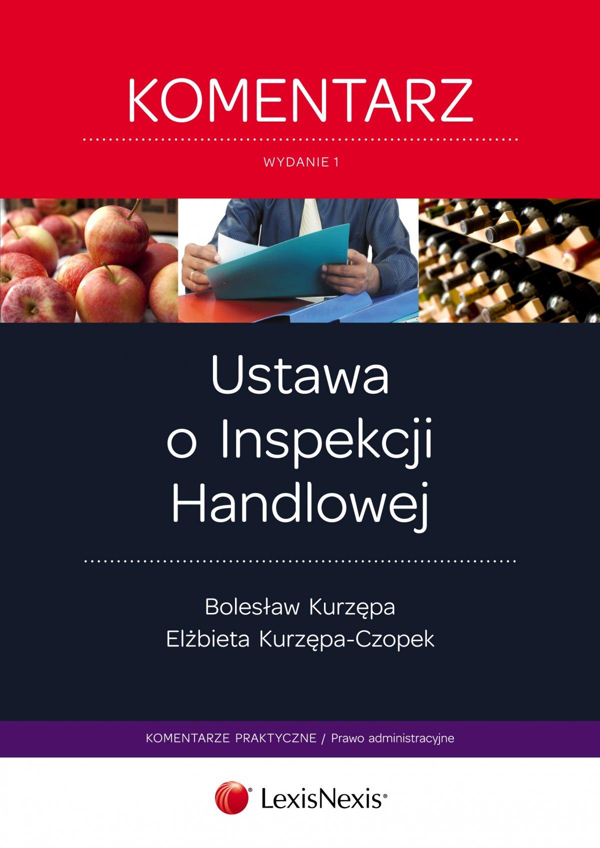 Ustawa o Inspekcji Handlowej. Komentarz. Wydanie 1 - Ebook (Książka EPUB) do pobrania w formacie EPUB