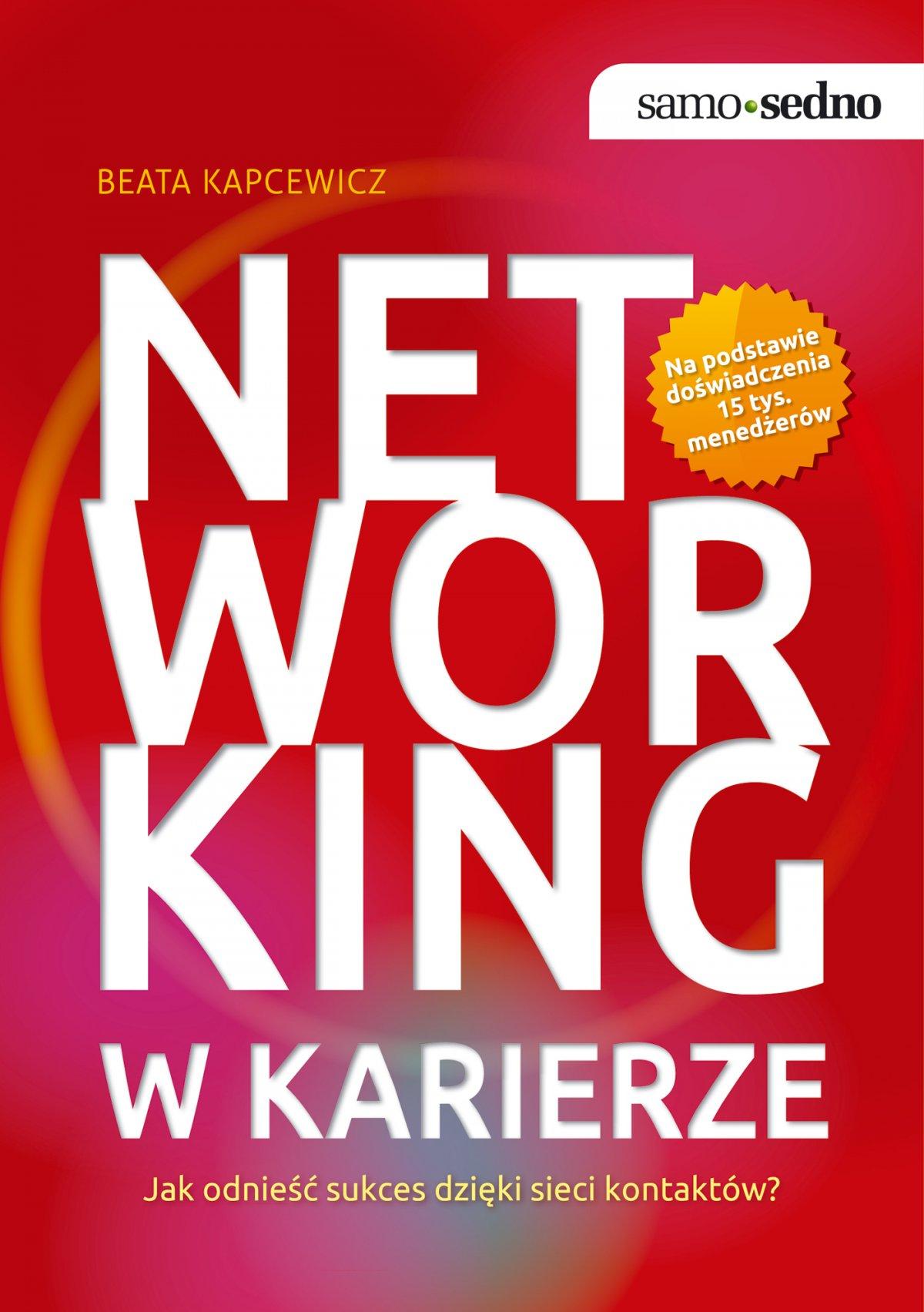 Samo Sedno - Networking w karierze. Jak odnieść sukces dzięki sieci kontaktów? - Ebook (Książka EPUB) do pobrania w formacie EPUB
