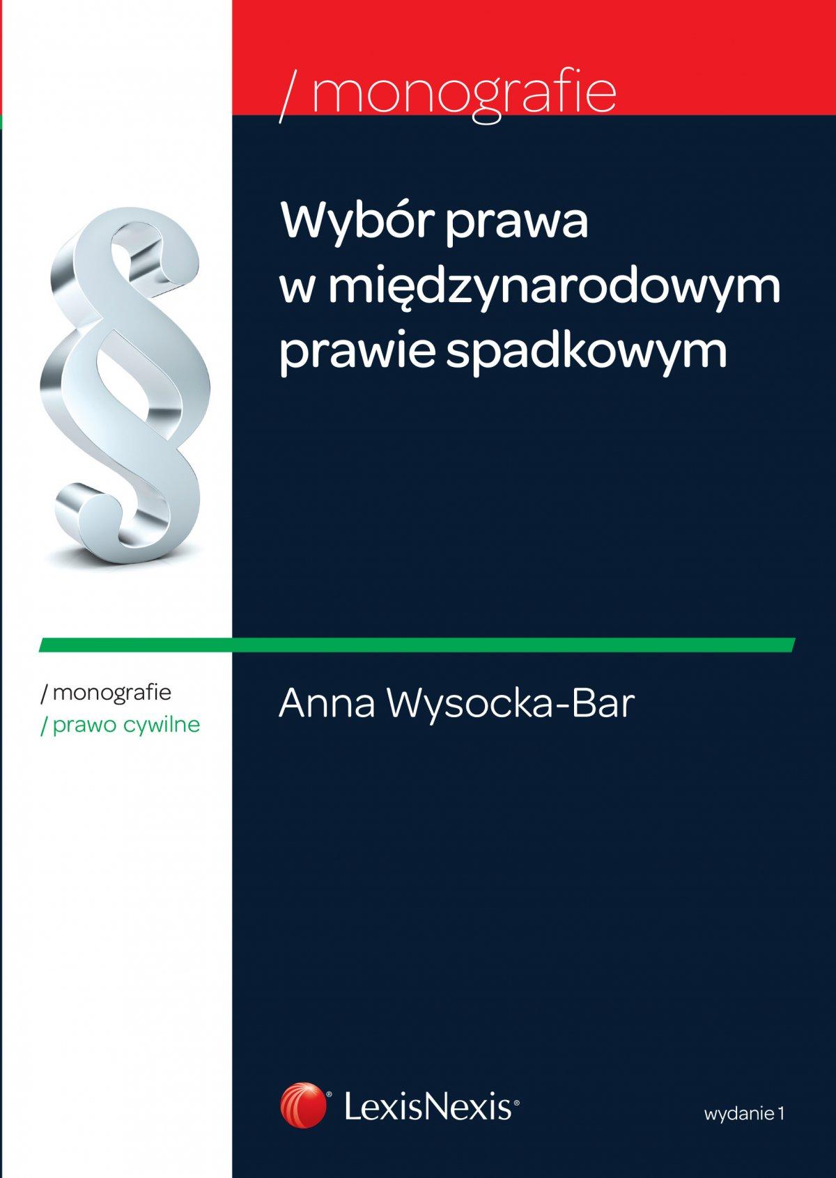 Wybór prawa w międzynarodowym prawie spadkowym. Wydanie 1 - Ebook (Książka EPUB) do pobrania w formacie EPUB