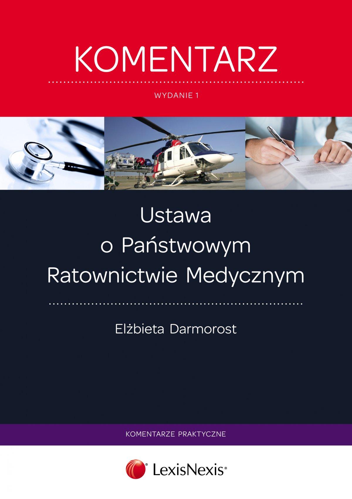 Ustawa o Państwowym Ratownictwie Medycznym. Komentarz. Wydanie 1 - Ebook (Książka PDF) do pobrania w formacie PDF