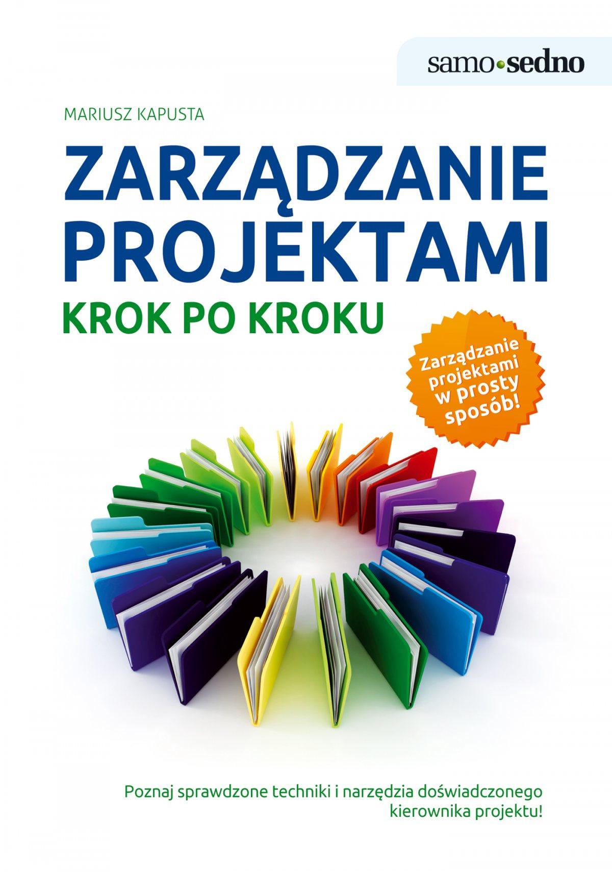Samo Sedno - Zarządzanie projektami krok po kroku - Ebook (Książka EPUB) do pobrania w formacie EPUB