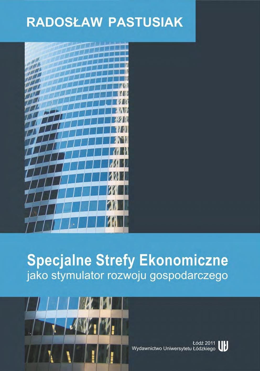 Specjalne Strefy Ekonomiczne jako stymulator rozwoju gospodarczego - Ebook (Książka PDF) do pobrania w formacie PDF