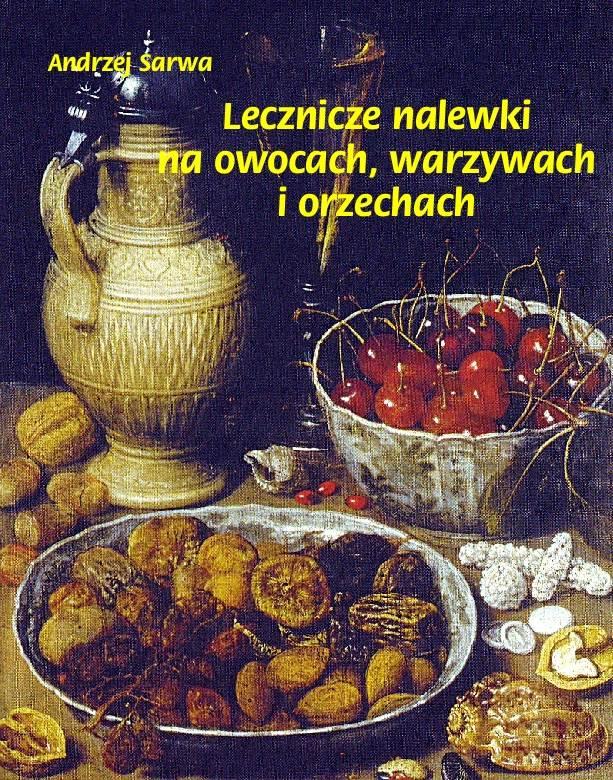Lecznicze nalewki na owocach, warzywach i orzechach - Ebook (Książka EPUB) do pobrania w formacie EPUB