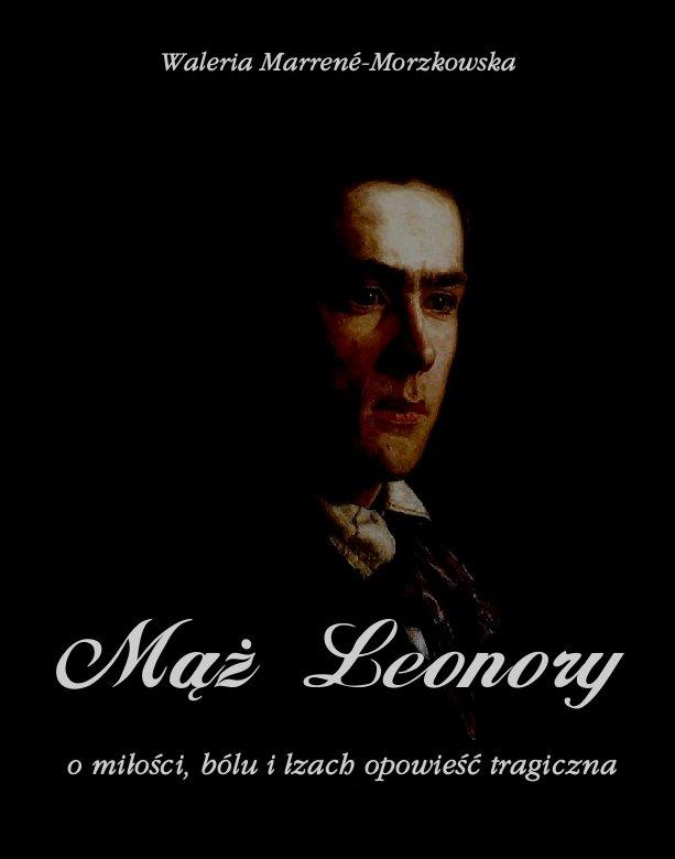 Mąż Leonory. O miłości, bólu i łzach - wzruszająca opowieść - Ebook (Książka na Kindle) do pobrania w formacie MOBI
