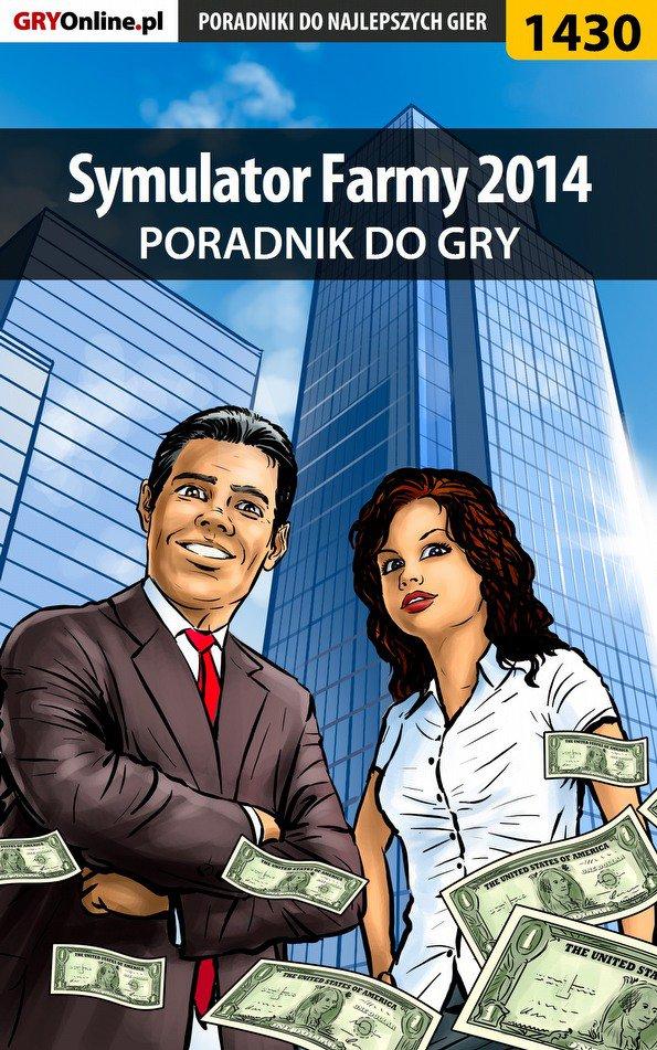 Symulator Farmy 2014 - poradnik do gry - Ebook (Książka PDF) do pobrania w formacie PDF