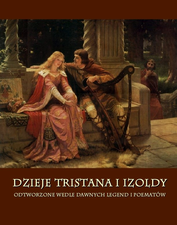Dzieje Tristana i Izoldy. Odtworzone wedle dawnych legend i poematów - Ebook (Książka EPUB) do pobrania w formacie EPUB