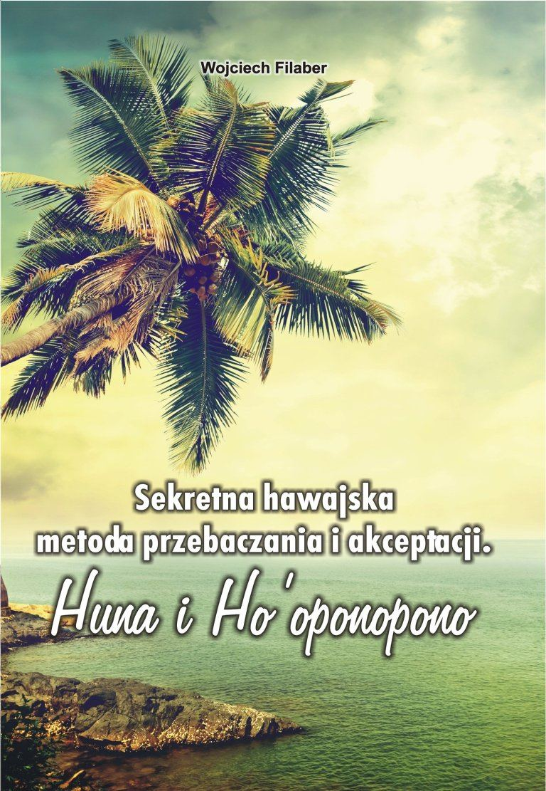 Sekretna hawajska metoda przebaczania i akceptacji - Ebook (Książka EPUB) do pobrania w formacie EPUB