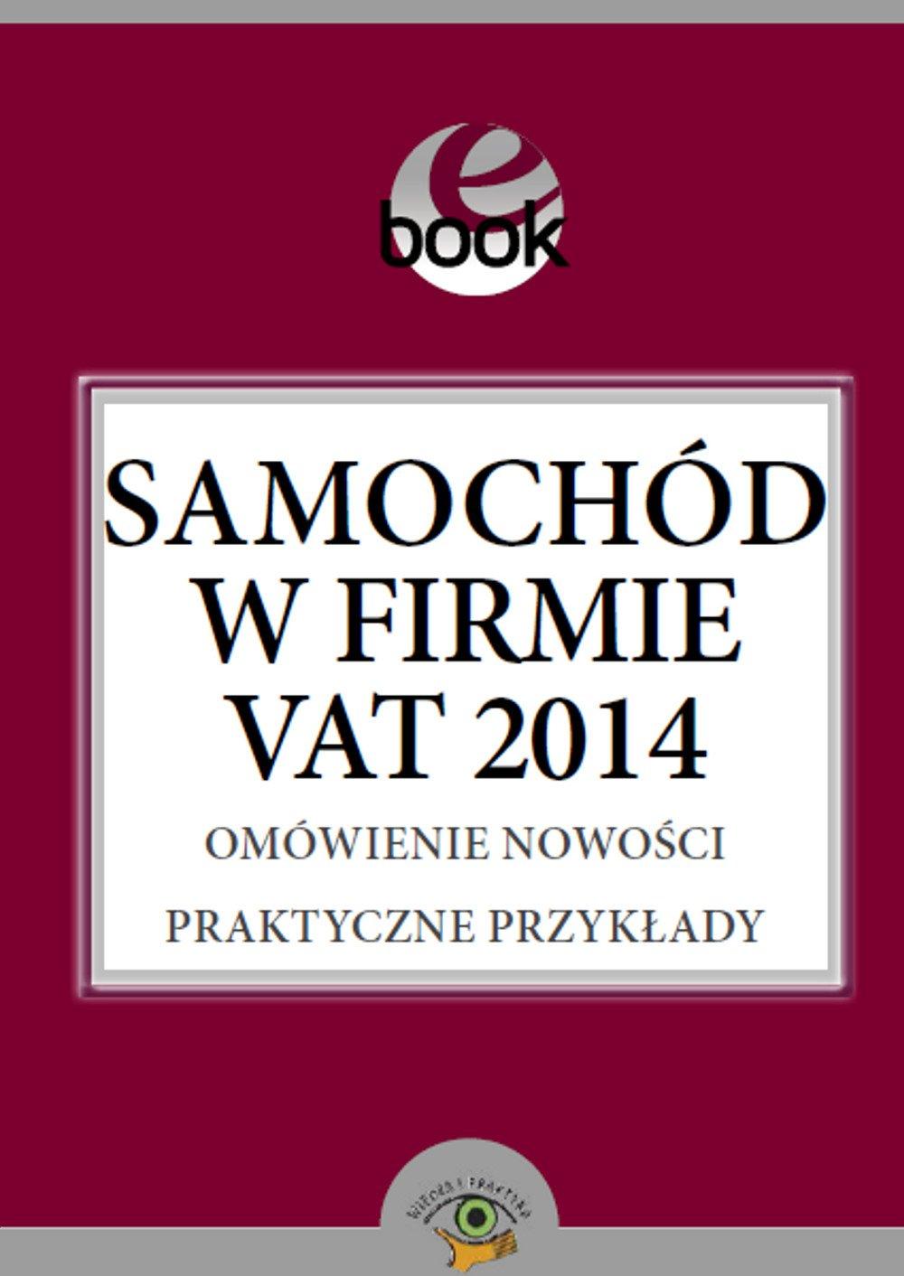 Samochód w firmie VAT 2014 - Ebook (Książka PDF) do pobrania w formacie PDF