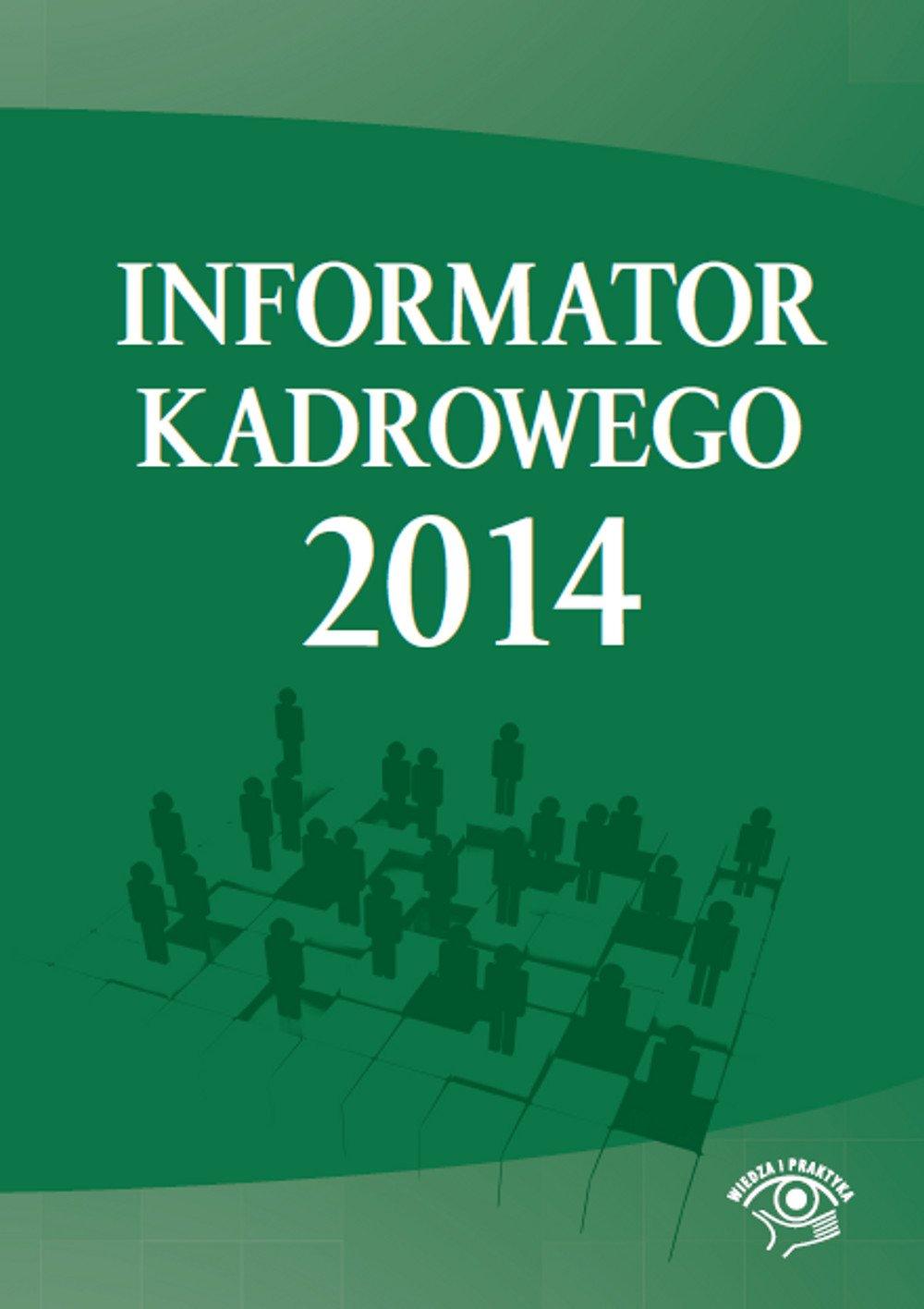 Informator kadrowego 2014 - Ebook (Książka PDF) do pobrania w formacie PDF