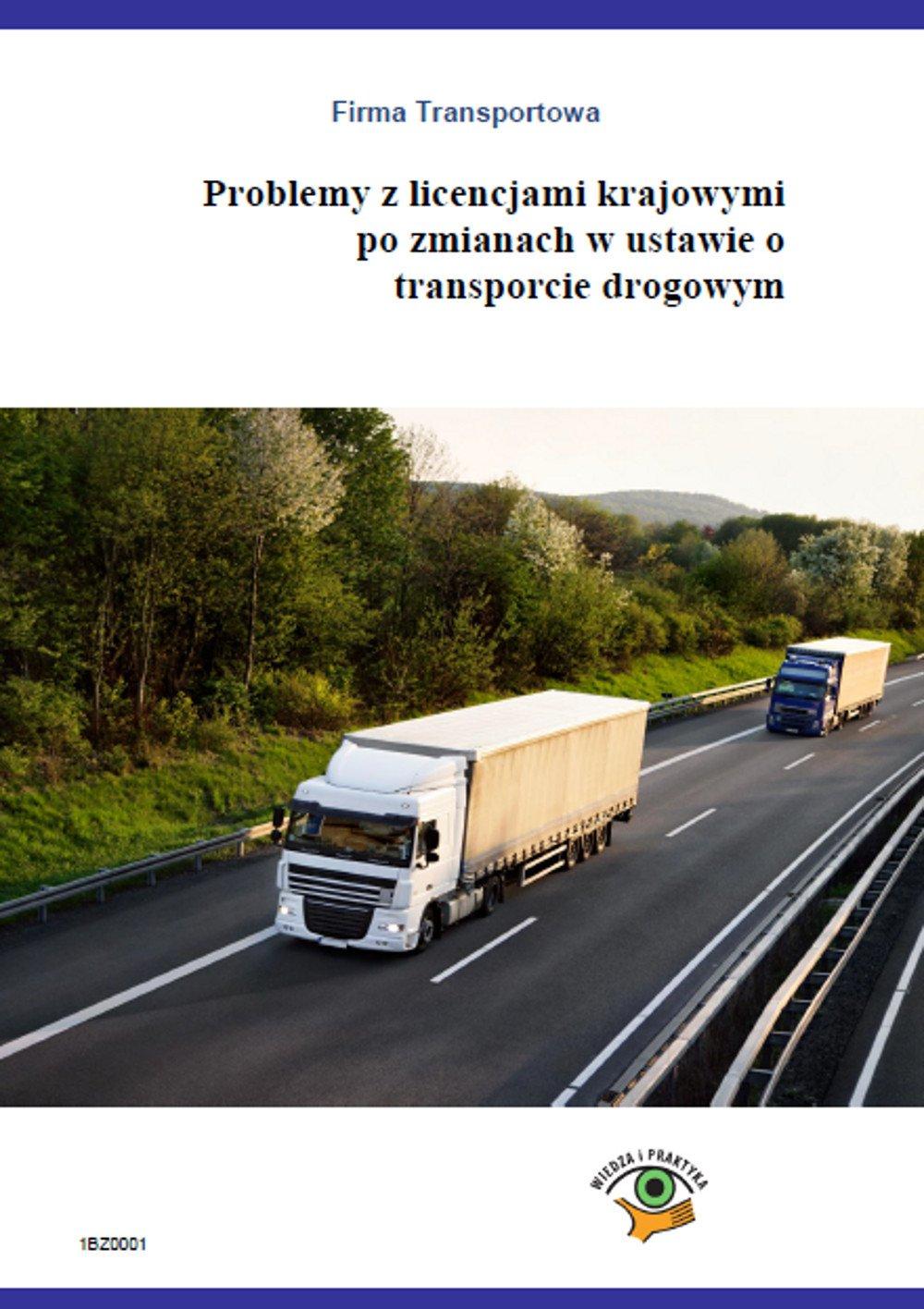Problemy z licencjami krajowymi po zmianach w ustawie o transporcie drogowym - Ebook (Książka PDF) do pobrania w formacie PDF