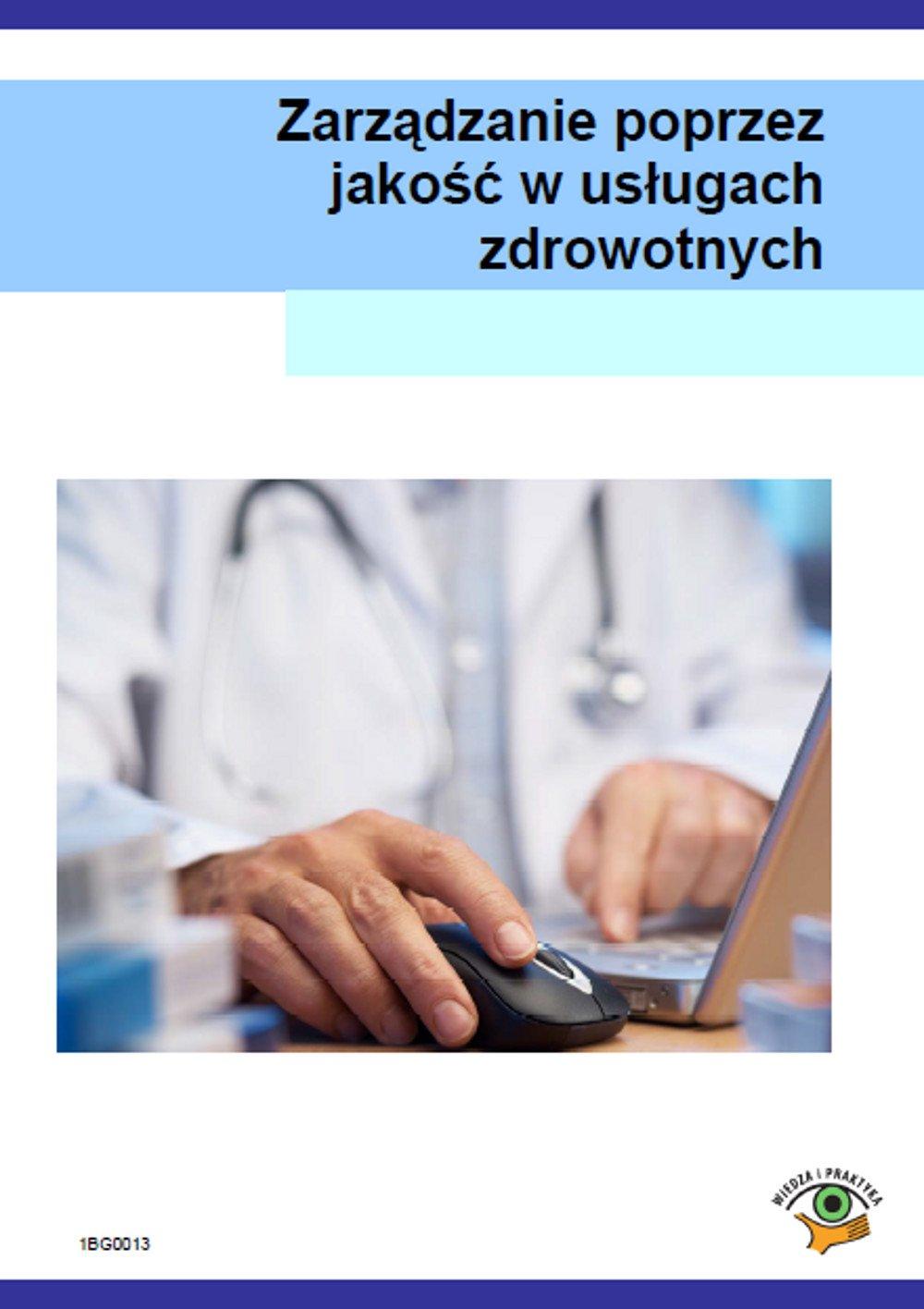 Zarządzanie poprzez jakość w usługach zdrowotnych - Ebook (Książka PDF) do pobrania w formacie PDF
