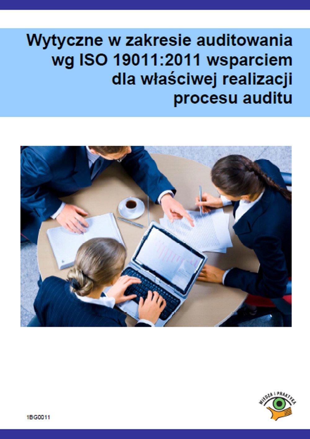 Wytyczne w zakresie audytowania wg ISO 19011:2011 wsparciem dla właściwej realizacji procesu auditu - Ebook (Książka PDF) do pobrania w formacie PDF
