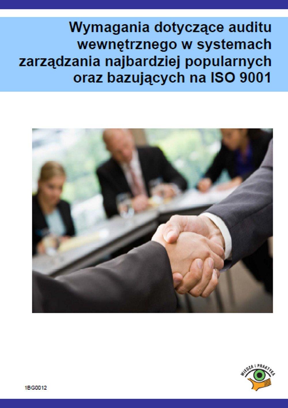 Wymagania dotyczące auditu wewnętrznego w systemach zarządzania najbardziej popularnych oraz bazujących na ISO 9001 - Ebook (Książka PDF) do pobrania w formacie PDF