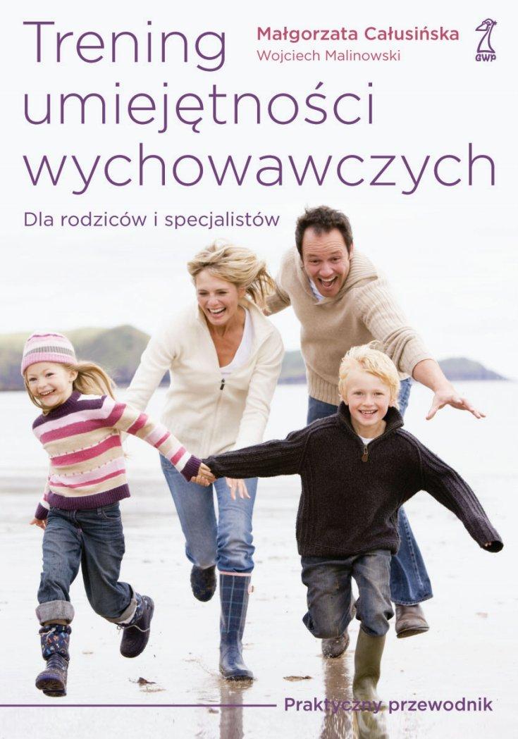 Trening umiejętności wychowawczych. Praktyczny przewodnik dla rodziców i terapeutów - Ebook (Książka na Kindle) do pobrania w formacie MOBI