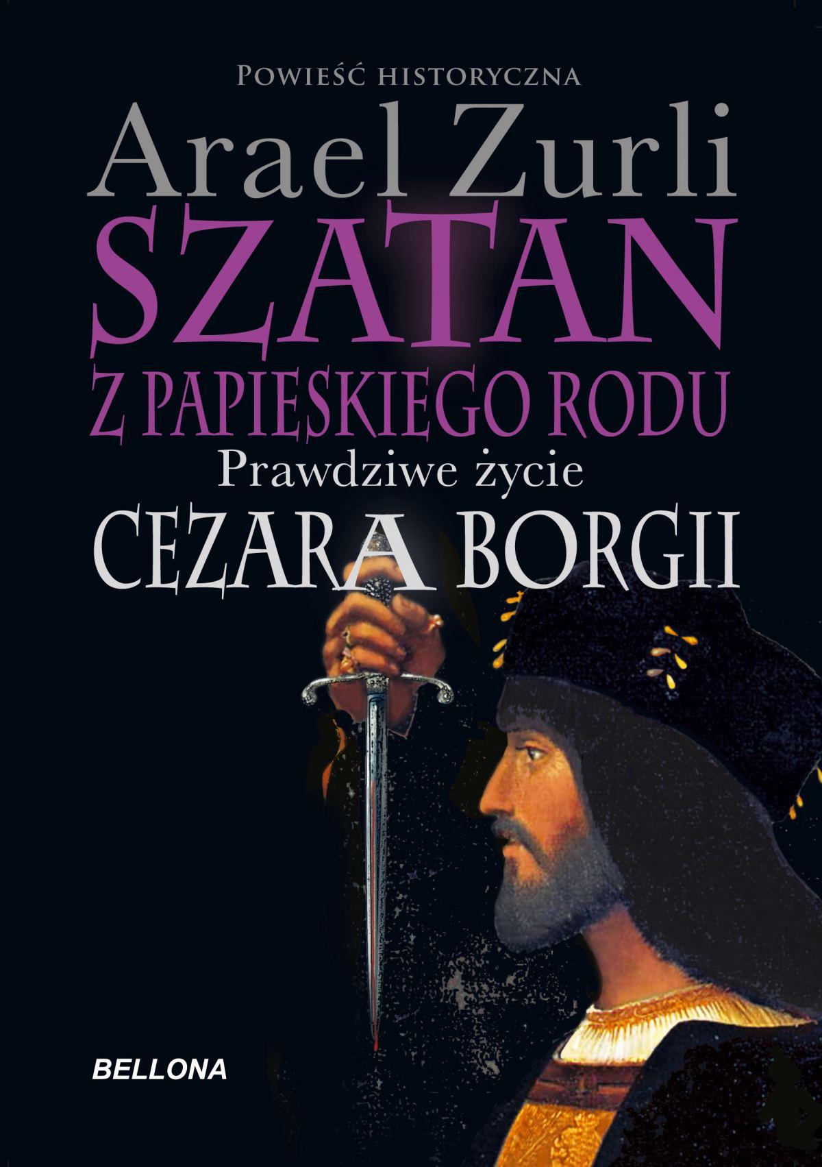 Szatan z papieskiego rodu. Prawdziwe życie Cezara Borgi - Ebook (Książka EPUB) do pobrania w formacie EPUB