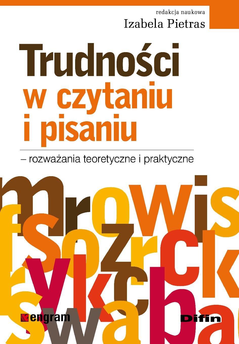 Trudności w czytaniu i pisaniu - rozważania teoretyczne i praktyczne - Ebook (Książka PDF) do pobrania w formacie PDF