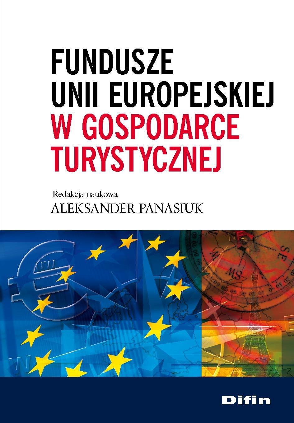 Fundusze Unii Europejskiej w gospodarce turystycznej - Ebook (Książka PDF) do pobrania w formacie PDF