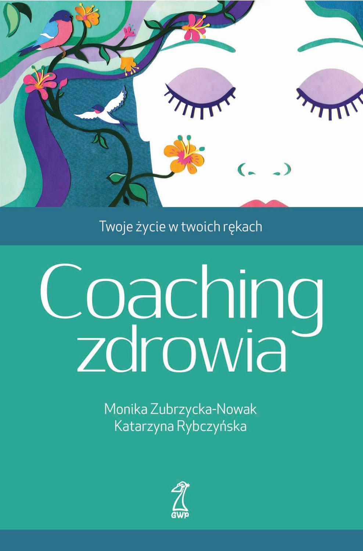 Coaching zdrowia. Twoje życie w twoich rękach - Ebook (Książka EPUB) do pobrania w formacie EPUB