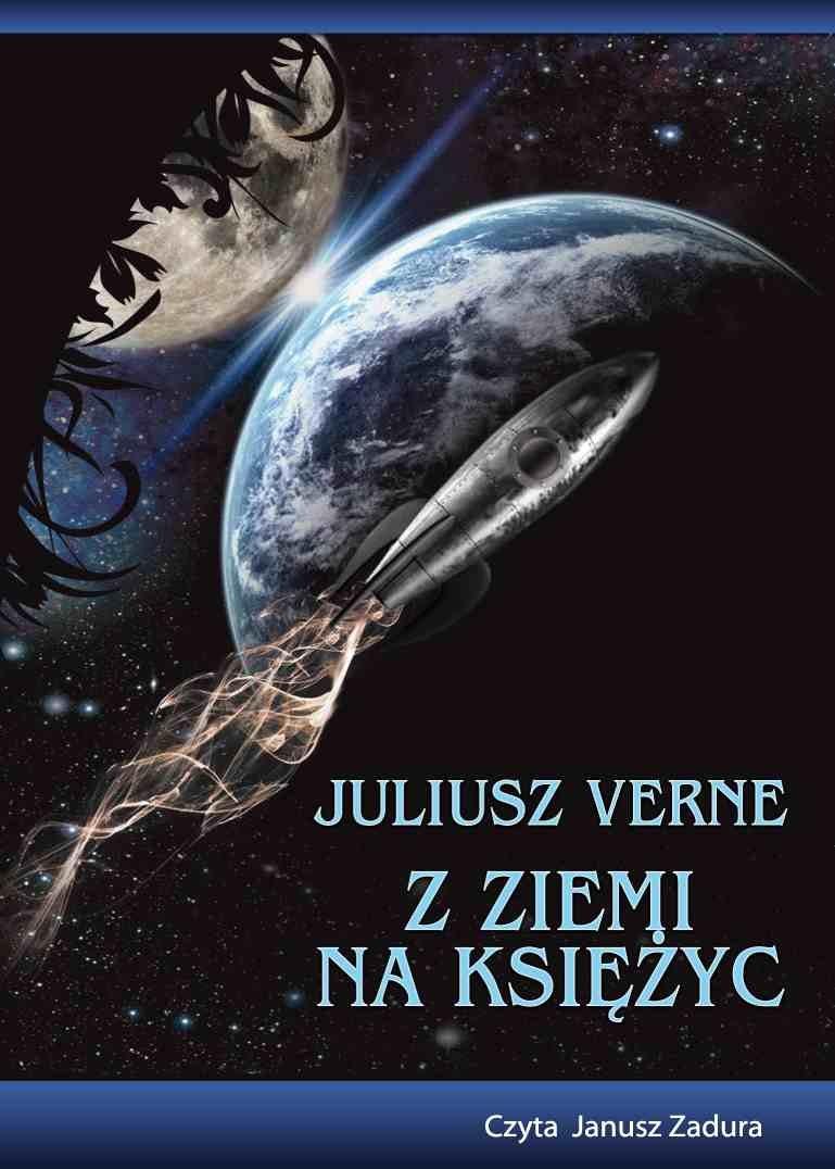 Z Ziemi na Księżyc. Zwykła podróż w 97 godzin i 20 minut - Audiobook (Książka audio MP3) do pobrania w całości w archiwum ZIP
