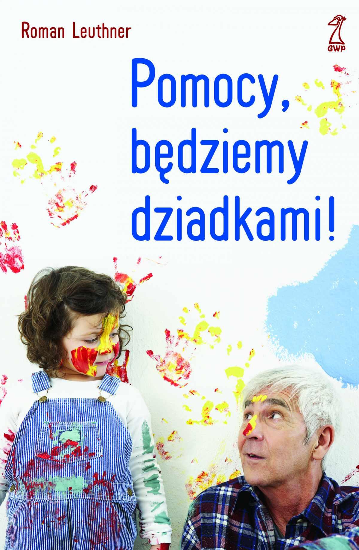 Pomocy, będziemy dziadkami - Ebook (Książka EPUB) do pobrania w formacie EPUB