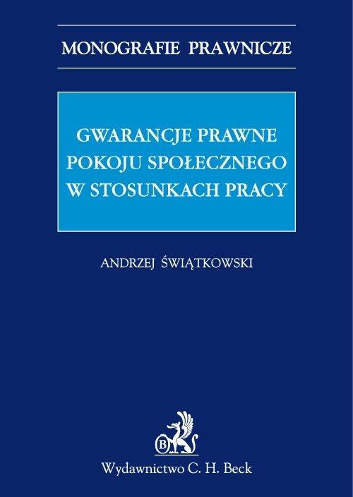 Gwarancje prawne pokoju społecznego w stosunkach pracy - Ebook (Książka PDF) do pobrania w formacie PDF