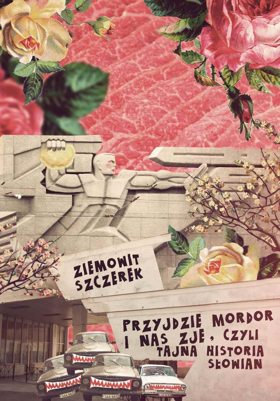 Przyjdzie Mordor i nas zje, czyli tajna historia Słowian - Ebook (Książka na Kindle) do pobrania w formacie MOBI