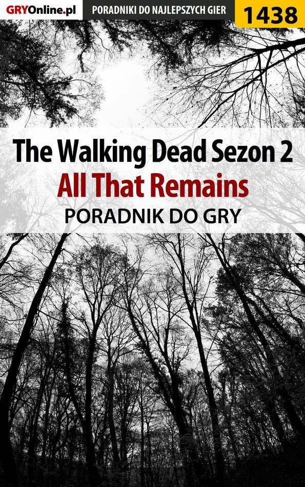 The Walking Dead: Season Two - All That Remains - poradnik do gry - Ebook (Książka PDF) do pobrania w formacie PDF