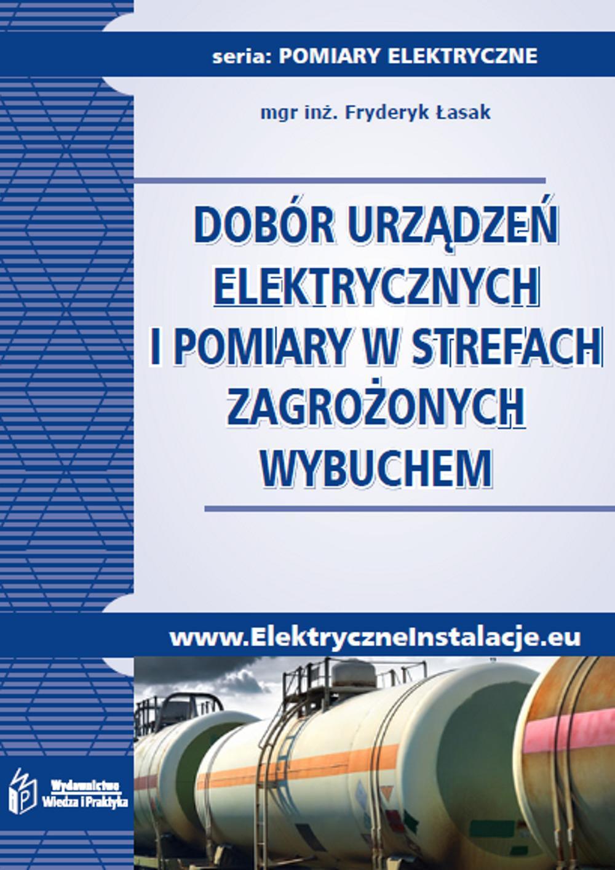 Dobór urządzeń elektrycznych i pomiary w strefach zagrożonych wybuchem - Ebook (Książka PDF) do pobrania w formacie PDF