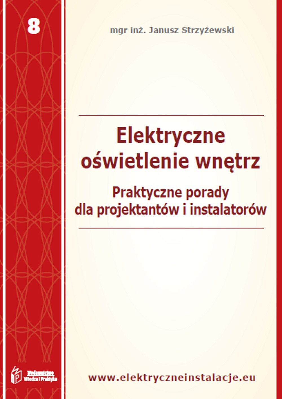 Elektryczne oświetlenie wnętrz – praktyczne porady dla projektantów i inwestorów - Ebook (Książka PDF) do pobrania w formacie PDF