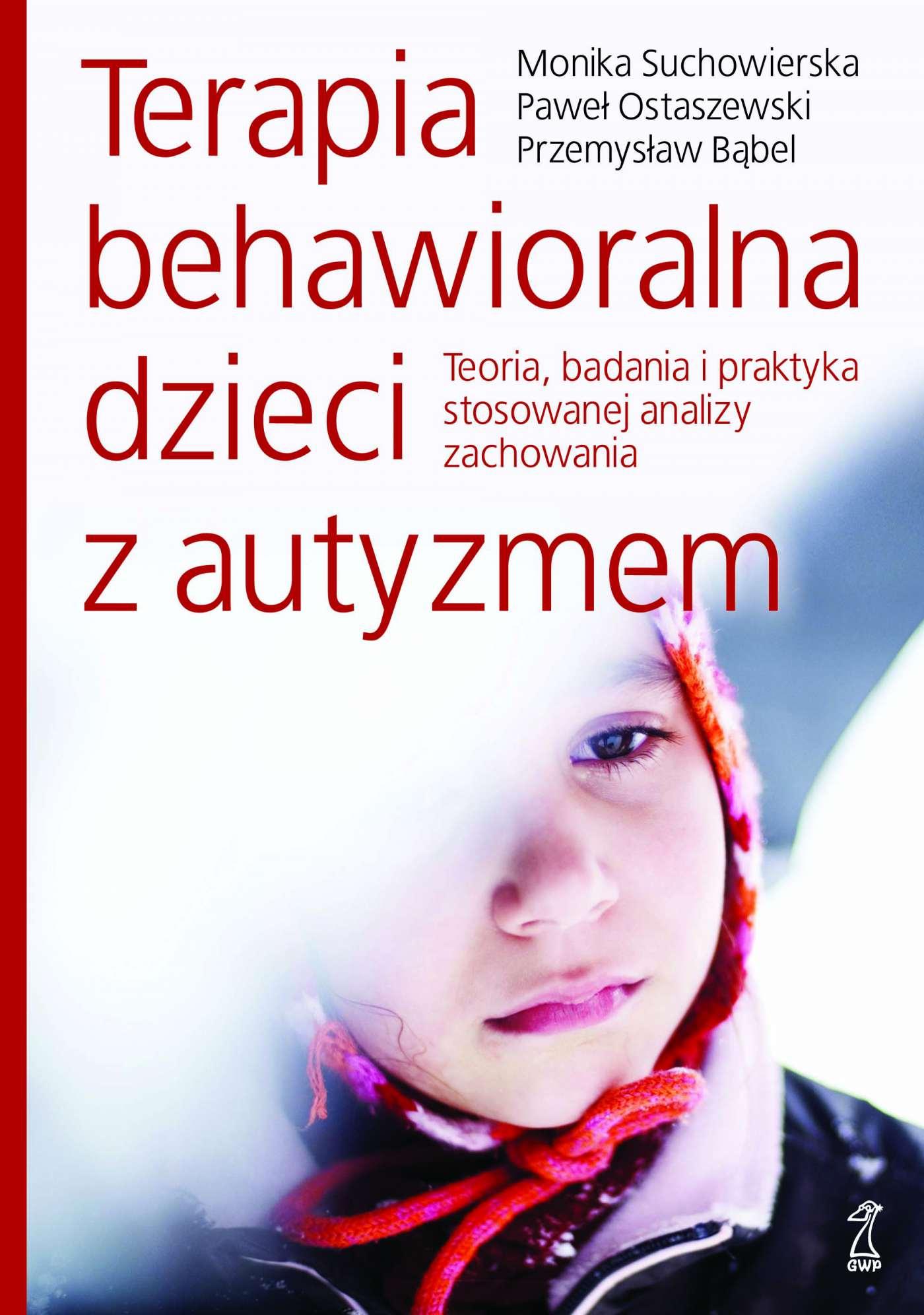 Terapia behawioralna dzieci z autyzmem. Teoria, badania i praktyka stosowanej analizy zachowania - Ebook (Książka na Kindle) do pobrania w formacie MOBI
