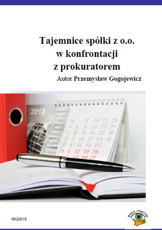 Tajemnice spółki z o.o. w konfrontacji  z prokuratorem - Ebook (Książka PDF) do pobrania w formacie PDF