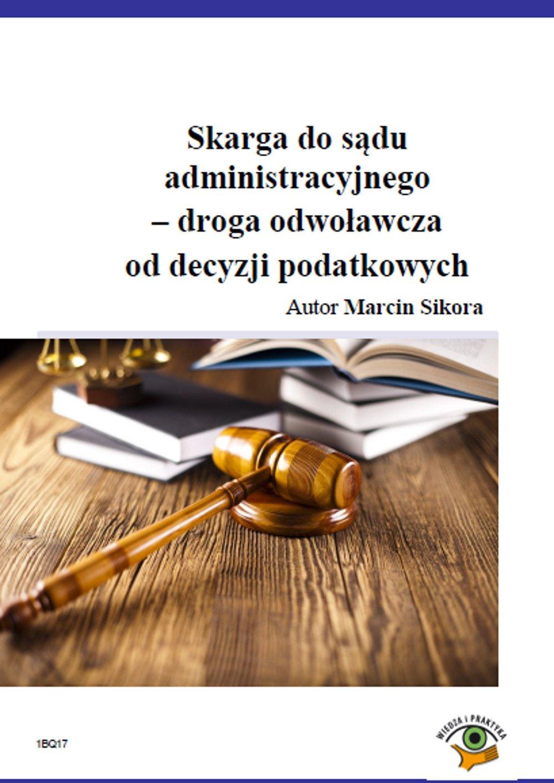 Skarga do sądu administracyjnego – droga odwolawcza od decyzji podatkowych - Ebook (Książka PDF) do pobrania w formacie PDF
