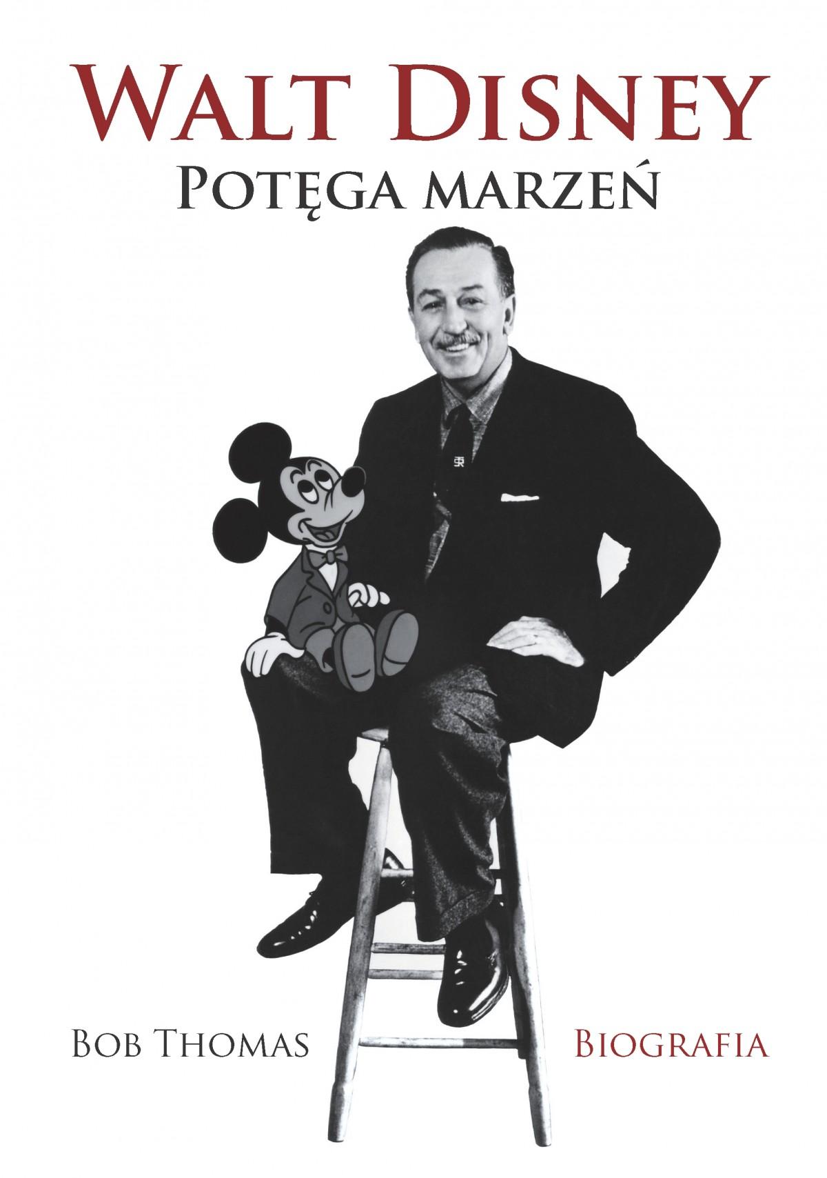 Walt Disney. Potęga marzeń - Ebook (Książka na Kindle) do pobrania w formacie MOBI
