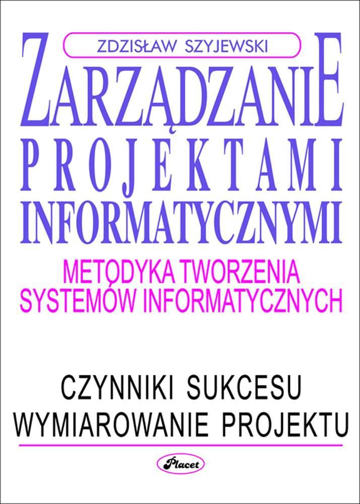 Zarządzanie projektami informatycznymi - Ebook (Książka PDF) do pobrania w formacie PDF