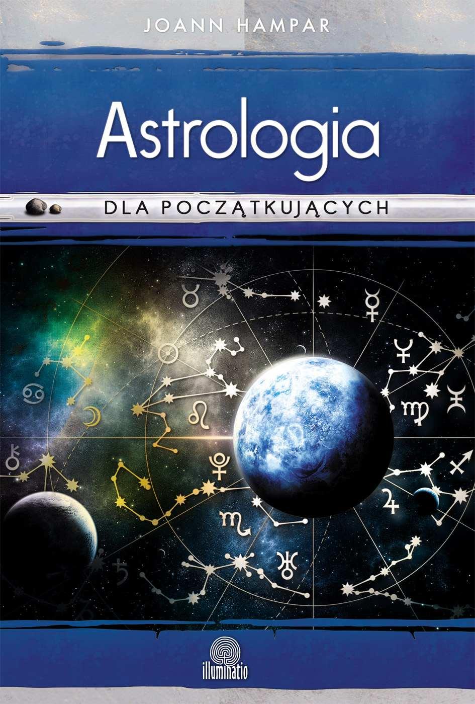 Astrologia dla początkujących. Jak łatwo rozszyfrować swój wykres urodzeniowy - Ebook (Książka EPUB) do pobrania w formacie EPUB